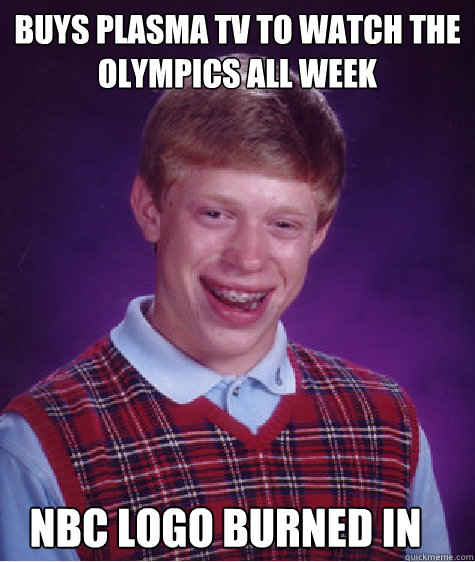 buys plasma tv to watch the olympics all week nbc logo burned in