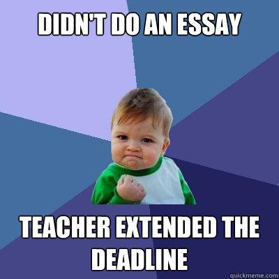 Deadline extended essay