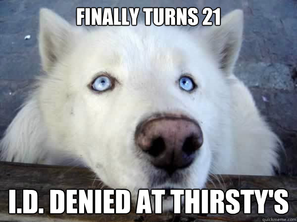 finally turns 21 i.d. denied at thirsty's