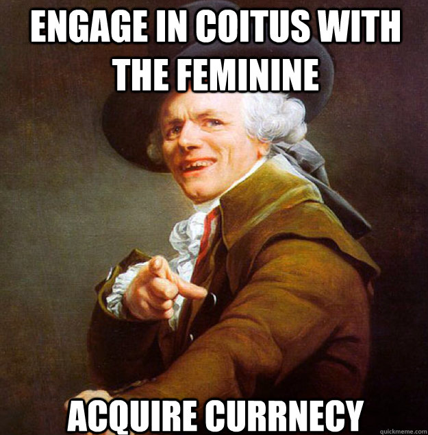Engage in coitus with the feminine  acquire currnecy  Joseph Decreux