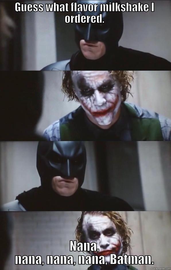 GUESS WHAT FLAVOR MILKSHAKE I ORDERED. NANA, NANA, NANA, NANA, BATMAN. Batman Panel