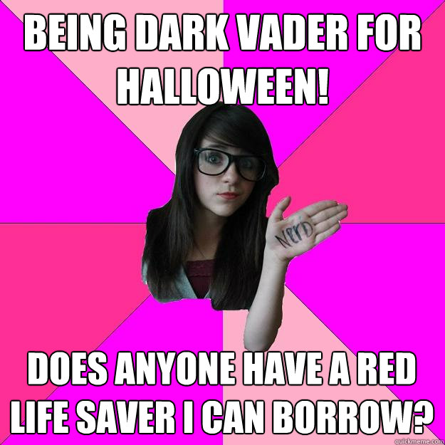 being dark vader for halloween! does anyone have a red life saver i can borrow? - being dark vader for halloween! does anyone have a red life saver i can borrow?  Idiot Nerd Girl