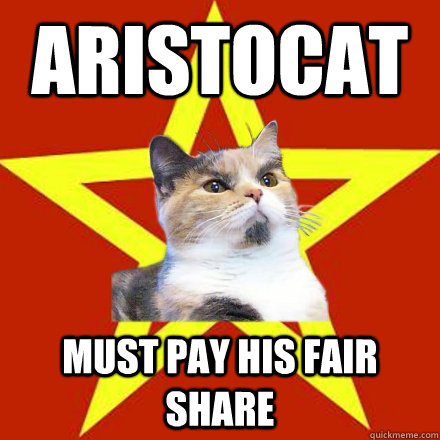 Aristocat must pay his fair share  Lenin Cat