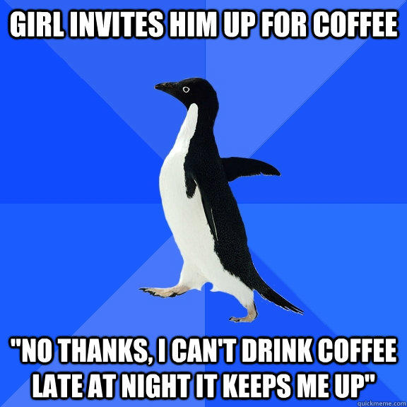 Girl invites him up for coffee