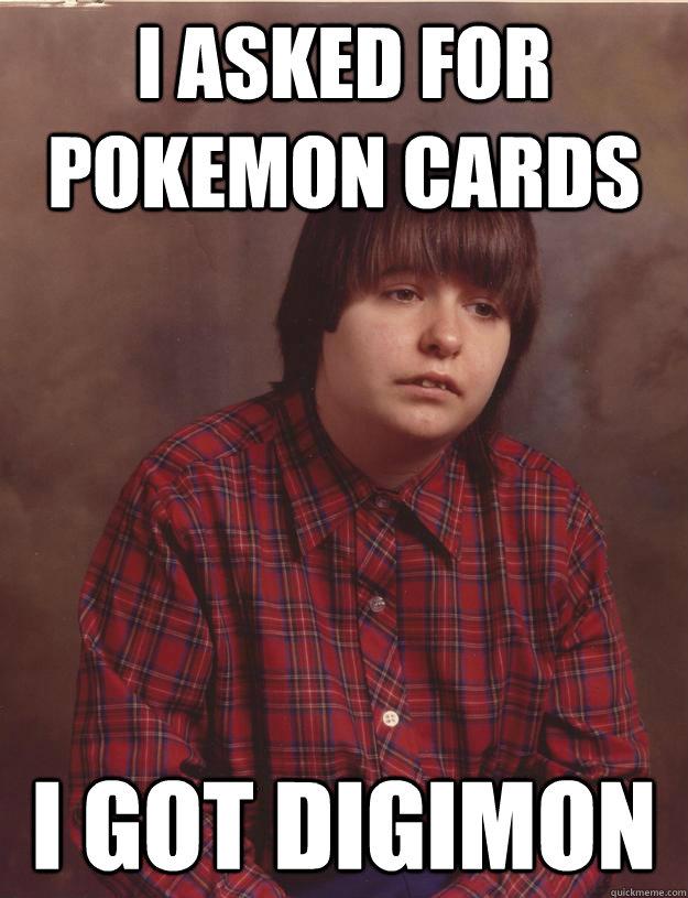 I asked for Pokemon cards I got digimon