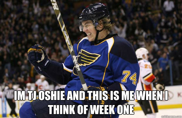 IM TJ OSHIE AND THIS IS ME WHEN I THINK OF WEEK ONE -  IM TJ OSHIE AND THIS IS ME WHEN I THINK OF WEEK ONE  TJ Oshie