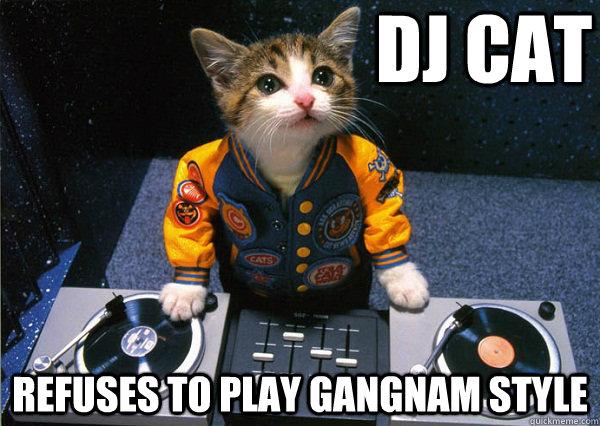 DJ Cat Refuses to play Gangnam Style