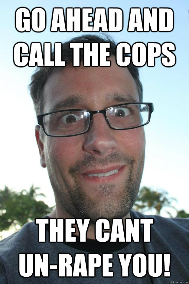 Funny Uncle Meme : Go ahead and call the cops they cant un rape you uncle