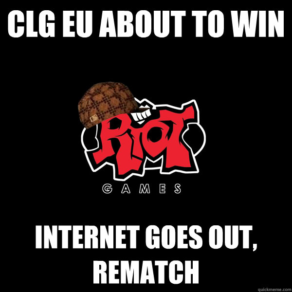 CLG EU about to win Internet goes out, rematch