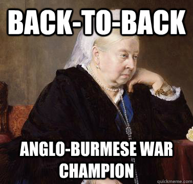 back-to-back anglo-burmese war champion - back-to-back anglo-burmese war champion  queen victoria