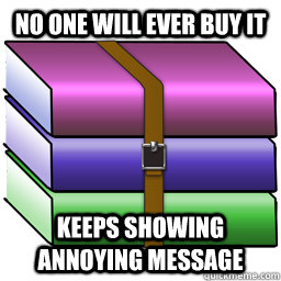 No one will ever buy it Keeps showing annoying message
