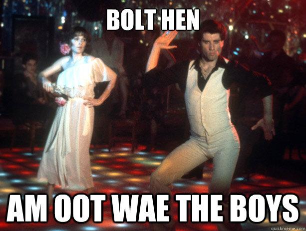Bolt Hen am oot wae the boys - Bolt Hen am oot wae the boys  travolta
