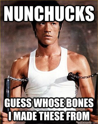 Nunchucks Guess whose bones I made these from