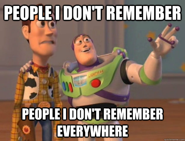 people i don't remember people i don't remember everywhere - people i don't remember people i don't remember everywhere  Buzz Lightyear