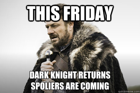 this friday Dark knight returns  spoliers are coming