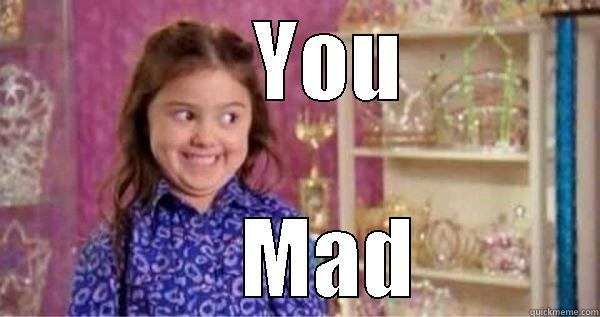 You mad sophia grace -     YOU     MAD Misc