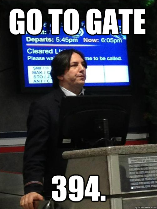 Go to gate 394. - Go to gate 394.  Air Snape