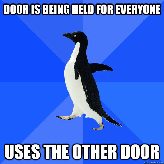 Door is being held for everyone uses the other door - Door is being held for everyone uses the other door  Socially Awkward Penguin