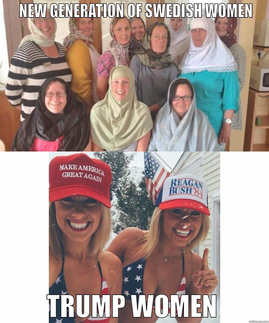 Swedish Women vs Trump Women -   NEW GENERATION OF SWEDISH WOMEN TRUMP WOMEN Misc