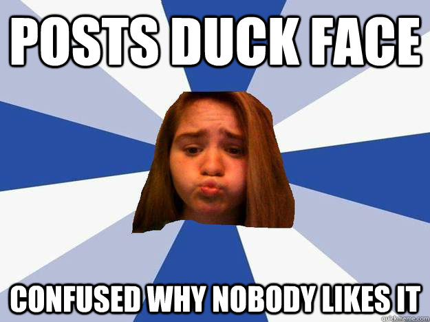 Posts duck face Confused why nobody likes it