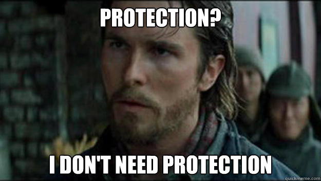 Protection? I don't need protection - Protection? I don't need protection  Everytime My Girlfriend asks me