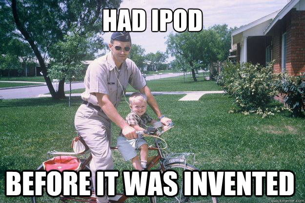 Had ipod Before it was invented