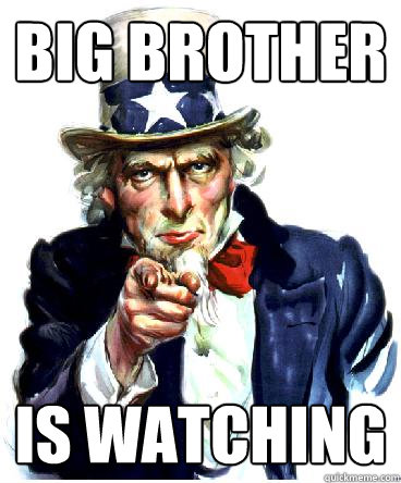 Big Brother Is Watching Uncle Sam Quickmeme