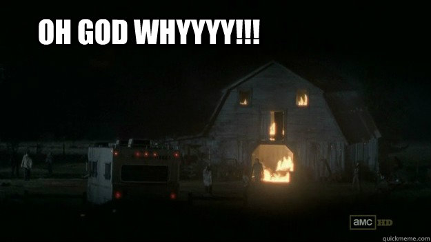 Oh god WHYYYY!!!  BurningBarn