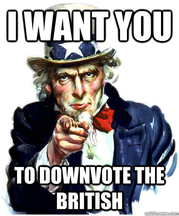 I Want you to downvote the british