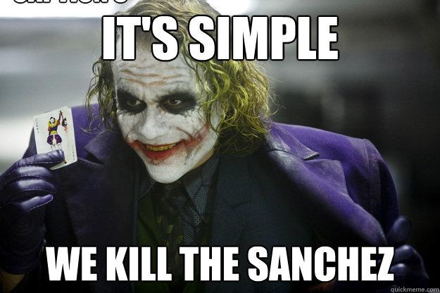 It's simple We kill the Sanchez Caption 3 goes here