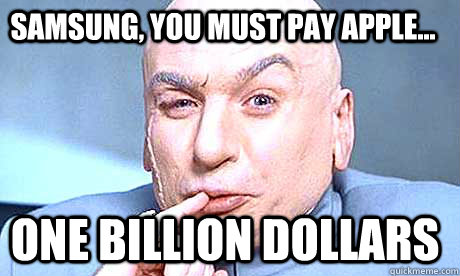 SAMSUNG, YOU MUST PAY APPLE... One BILLION dollars
