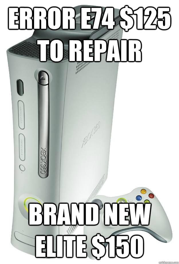 error e74 $125 to repair brand new elite $150