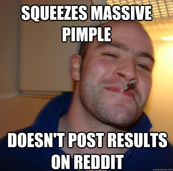 squeezes massive pimple doesn't post results on reddit - squeezes massive pimple doesn't post results on reddit  Misc