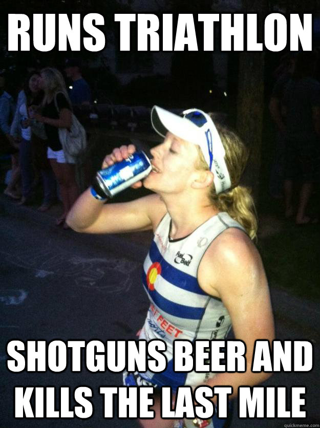 beb201b3839145e6144a698d75c0cd7fbf1596b26a6690874bbe62ce8fb79dcb runs triathlon shotguns beer and kills the last mile out of your