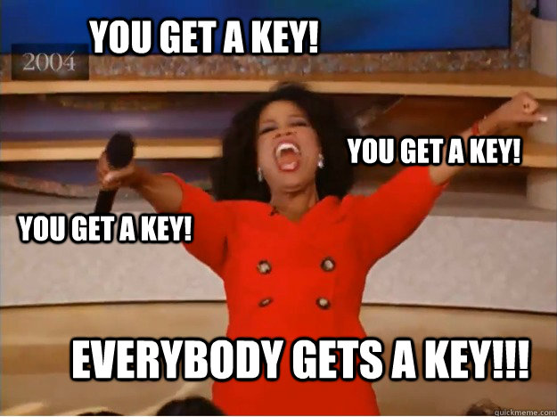You get a key! everybody gets a key!!! You get a key! You get a key! - You get a key! everybody gets a key!!! You get a key! You get a key!  oprah you get a car