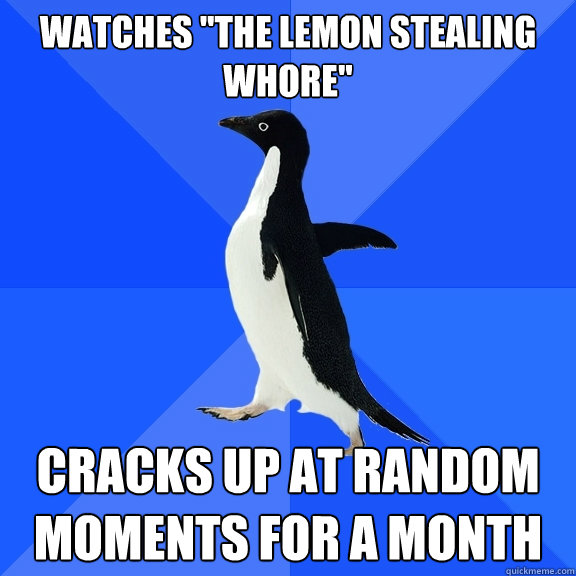 lemon stealing whore