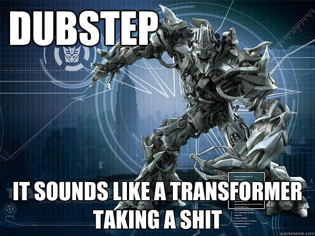 Dubstep Sounds Like Dubstep it Sounds Like a