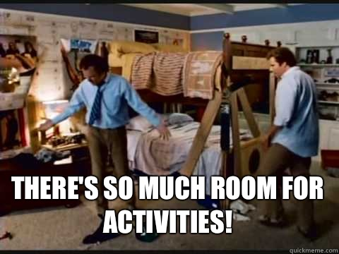 There S So Much Room For Activities Step Brothers Bunk
