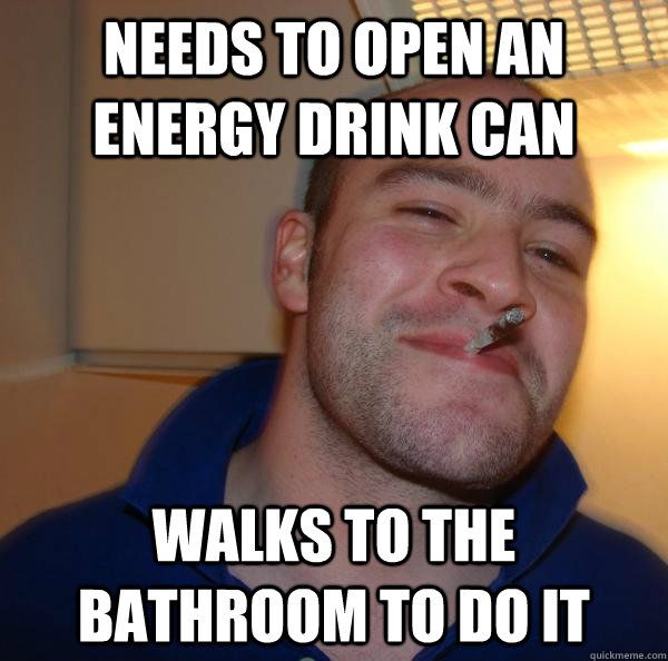 Needs to open an energy drink can walks to the bathroom to do it - Needs to open an energy drink can walks to the bathroom to do it  Misc