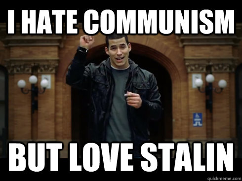 I hate Communism But love stalin