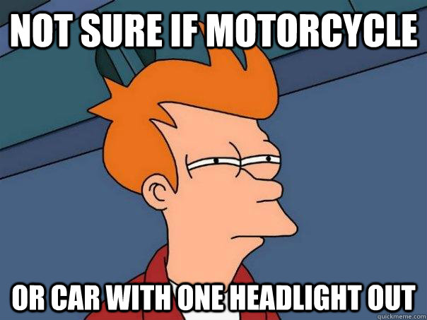 Not sure if motorcycle Or car with one headlight out - Not sure if motorcycle Or car with one headlight out  Futurama Fry