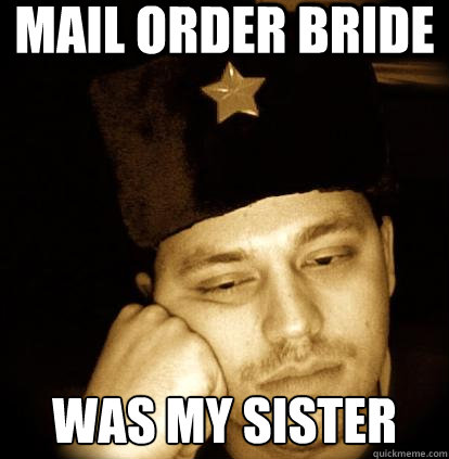 Mail order bride was my sister