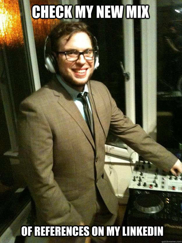 Check my new mix of references on my linkedin  Corporate DJ