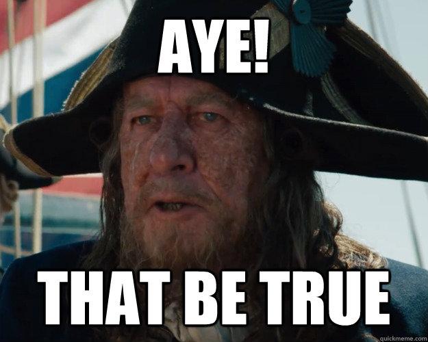Aye! That be true - Aye! That be true  Aye Barbossa