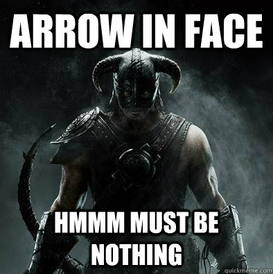 Arrow In face Hmmm must be nothing