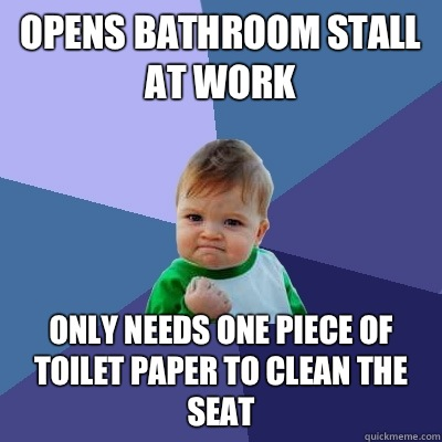 Opens bathroom stall at work Only Needs one piece of ...
