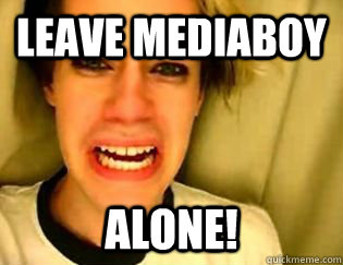 leave mediaboy alone!  leave britney alone