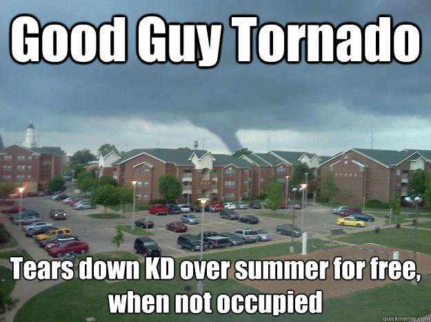 bf7ef3e1d018e9d6860c75460f27daf3ac71e9929afc69be3e49abf5d8e24e40 good guy tornado tears down kd over summer for free, when not