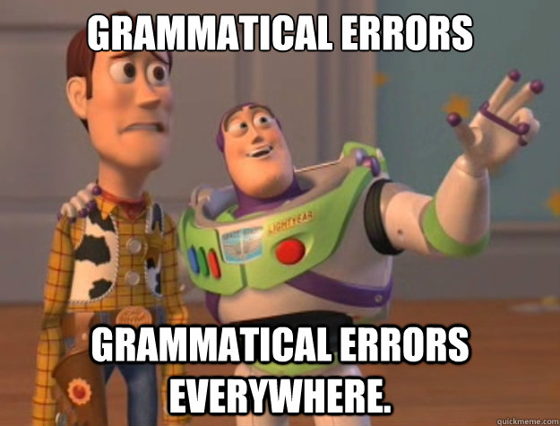 Grammatical Errors Grammatical Errors everywhere. - Grammatical Errors Grammatical Errors everywhere.  Toy Story