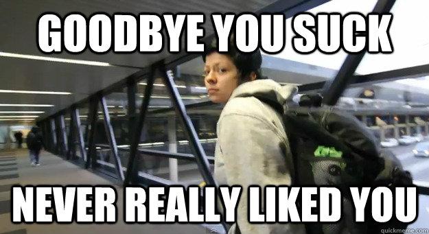 Goodbye You Suck By Shiloh 77